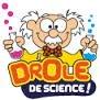 Drôle de sciences!