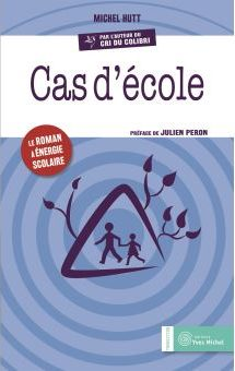Cas d'école – un roman de Michel Hutt